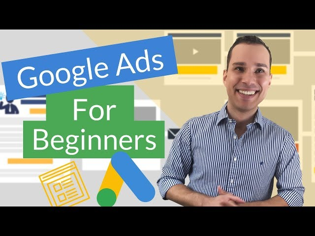 Quick Start Guide To Google Ads For Beginners: Create Your First Campaign In 20 Minutes