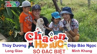 cha con hop suc - tap 99  diep bao ngoc - thuy duong khoe con tren truyen hinh thuc te  28052016