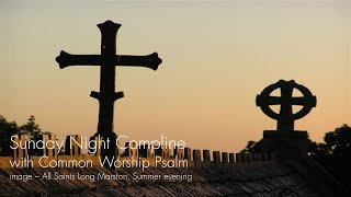 Sunday Night Prayer From Tring Team Parish CW psalm version