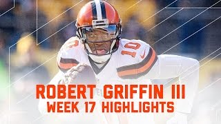 RGIII Throws for 232 Yards & 2 TDs! | Browns vs. Steelers | NFL Week 17 Player Highlights