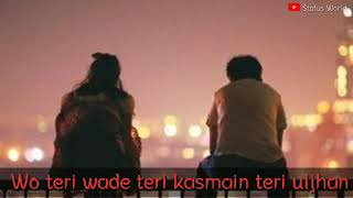 Wo teri wade teri kasmain teri uljhan full song mp3/Broken heart mp3 song