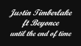 justin timberlake ft beyonce - until the end of time