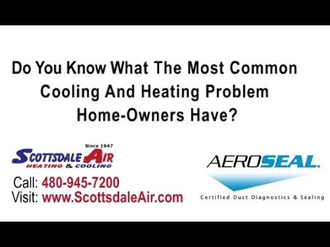 Aeroseal Duct Sealing Technology Solves Huge Problem Scottsdale Az Air Heating Cooling