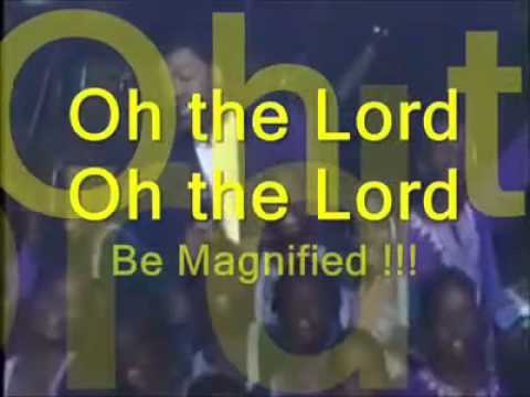 The Lord be magnified !!!