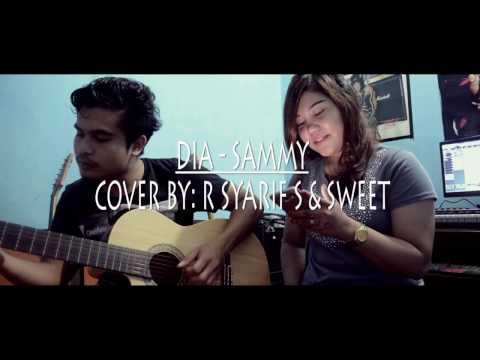 Dia - Sammy Simorangkir (cover by Raja Syarif & Sweet)