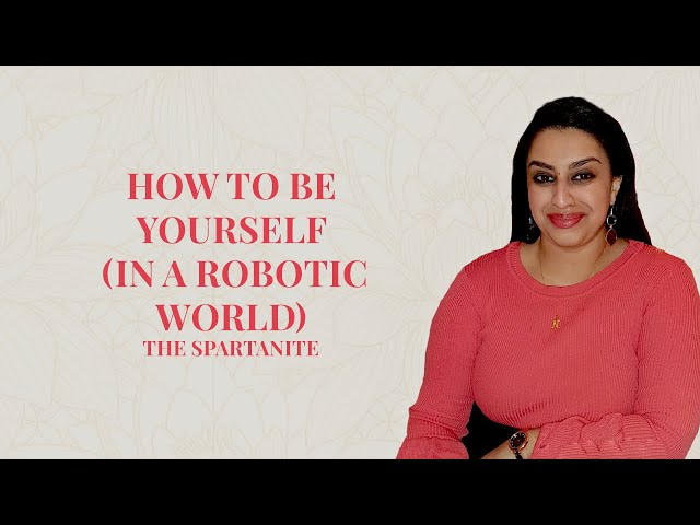 HOW TO BE YOURSELF (...IN A ROBOTIC WORLD)