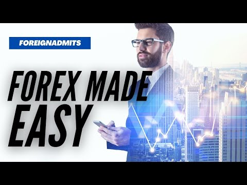 Forex made easy   ForeignAdmits