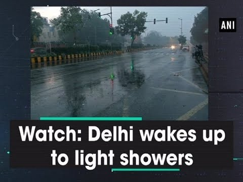 Watch: Delhi wakes up to light showers Mp3