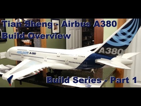 Tian Sheng - Airbus A380 - Build Overview - Build Series - Part 1