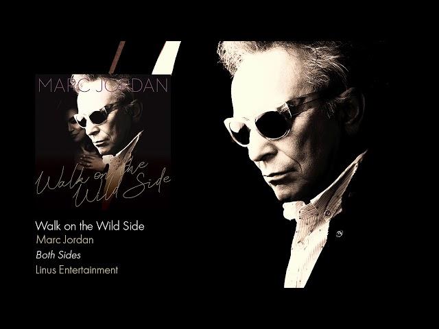 Marc Jordan - Walk On The Wild Side