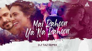 Main Rahoon Ya Na Rahoon Remix DJ Taz Bollywood Sad Songs 2020