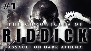 The Chronicles of Riddick: Assault on Dark Athena (Ep. 1)