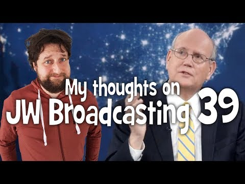 My thoughts on JW Broadcasting 39 - February 2018 (with Robert Ciranko)