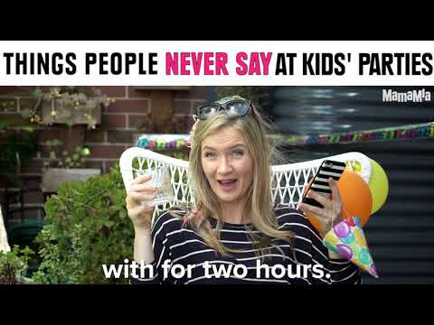Things people never say at kids' parties.