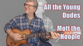 All the Young Dudes - Mott the Hoople (Lesson with TAB)