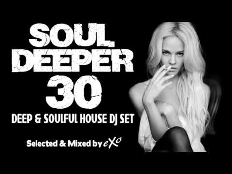 Soul Deeper Vol. 30 (Deep & Soulful House Mix)