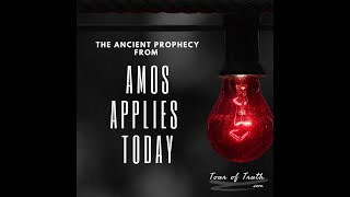 The Ancient Prophecy of Amos Applies Today