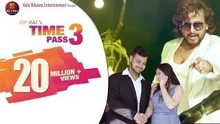 TIME PASS 3 New Haryanvi Song 2019 Manjeet Panchal Anjali Raghav Gourav Mudgil Kala Niketan