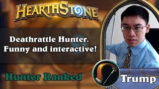 Trump Playing Deathrattle Hunter. Funny and interactive!
