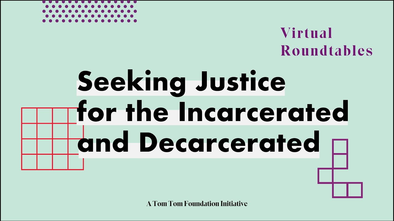 Virtual Roundtable: Seeking Justice for the Incarcerated and Decarcerated