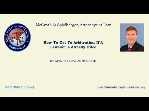How To Get To Arbitration If A Lawsuit Is Already Filed