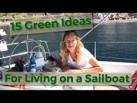 Bluewater Sailboat: GREEN LIVING (Reduce your Carbon FootPrint even more!)