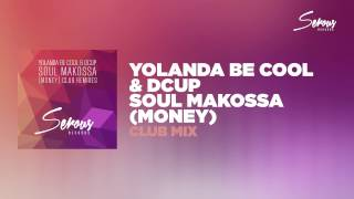 Yolanda Be Cool & DCUP - Soul Makossa (Money) (Club Mix)
