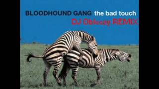 *New* Bloodhound Gang - The Bad Touch (DJ Obleezy Remix) ~ELECTRO HOUSE~ [HQ]