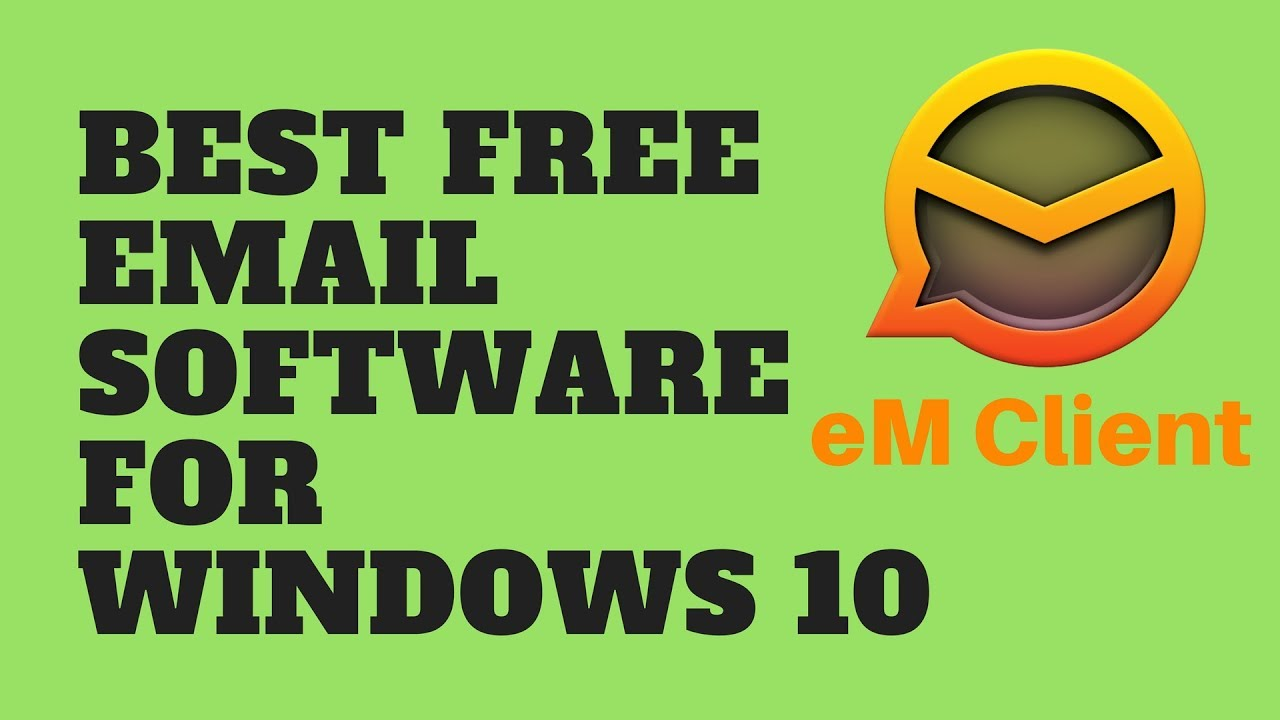 Best Free Email Software For Windows 10 Youtube