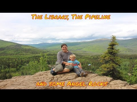 RVing To Alaska |  Fairbanks Alaska | Alaskan Pipeline | Hiking Angel Rocks