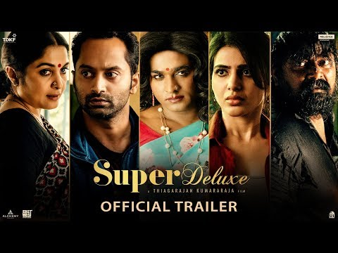 Super Deluxe – Official Trailer | Yuvan | Vijay Sethupathi, Samantha, Ramya Krishnan | March 29
