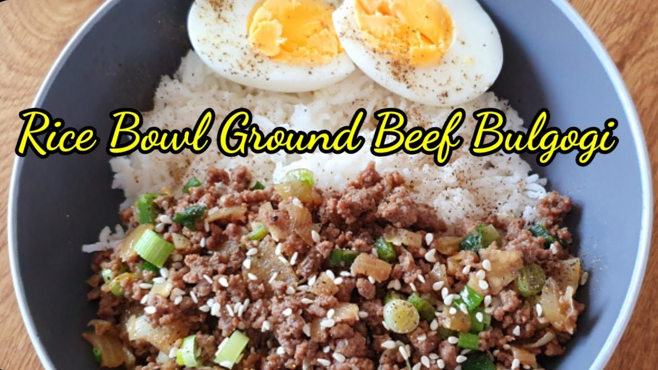 Rice Bowl Ground Beef Bulgogi Easy to cook meal - YouTube
