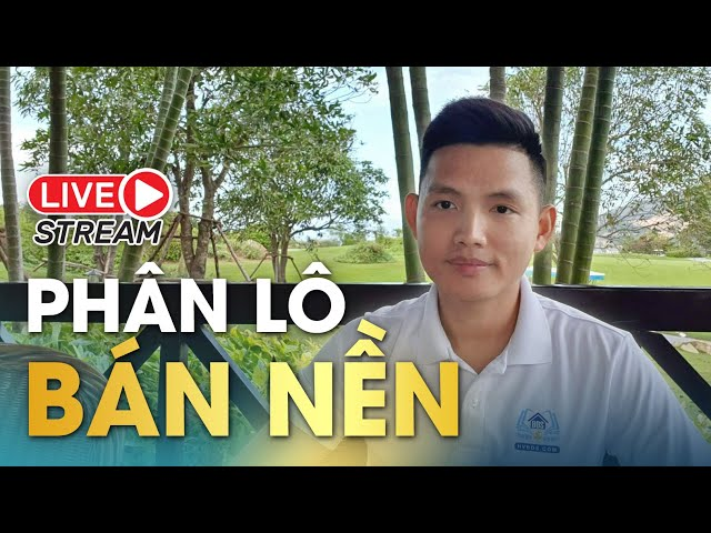 PHÂN LÔ BÁN NỀN | Đầu Tư Kinh Doanh BĐS | Quang Lê TV