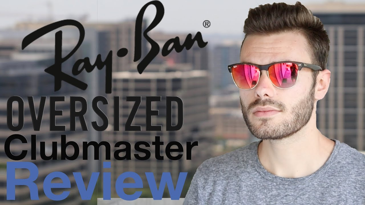 28522872d24 Ray-Ban Clubmaster Oversized Review - YouTube
