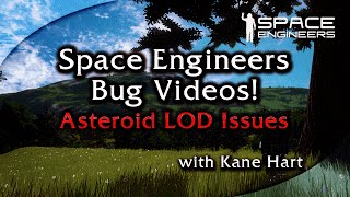 [105.010] Space Engineers Bug - Asteroid LOD Issues. Making Them Vanish But not really.