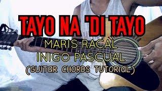 TAYO NA 'DI TAYO - Maris Racal x Inigo Pascual (Guitar Chords Tutorial)