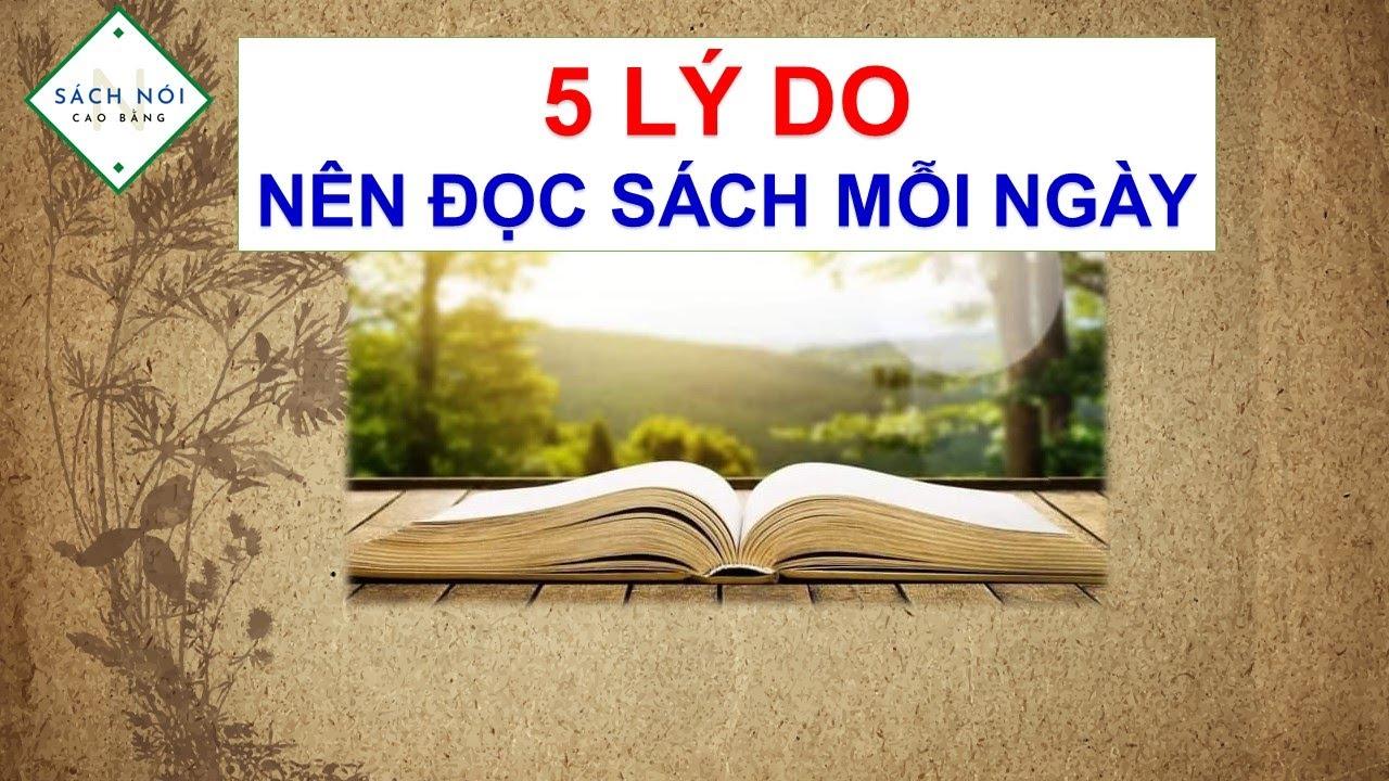 [Sách nói CB]: 05 LÝ DO BẠN NÊN ĐỌC SÁCH MỖI NGÀY – Những thông điệp ý nghĩa cho cuộc sống.