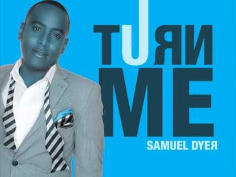 Samuel Dyer - Turn Me (Original) [Audio/Live]