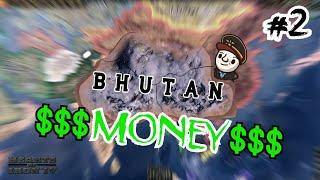 HoI4 - Millennium Dawn: Modern Day Mod - MONEY BHUTAN! #2