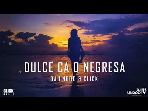 DJ Undoo x Click - Dulce Ca O Negresa