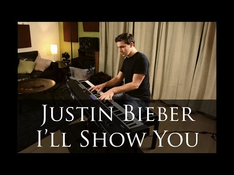 Justin Bieber - I'll Show You - Piano Cover