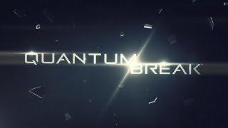 СТРИМ ЭФФЕКТ БАБОЧКИ # 2 [Quantum Break]