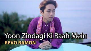 Download Lagu REVO RAMON - YOON ZINDAGI KI RAAH MEIN ( COVER ) mp3