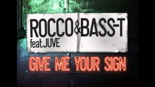 Rocco & Bass-T feat. Juvy - Give Me Your Sign (Radio Edit)