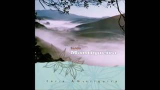 Banda Mantiqueira - Terra Amantiquira - 2005 - Full Album