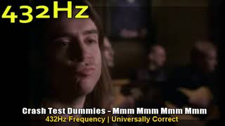 Crash Test Dummies - Mmm Mmm Mmm Mmm 432hz Frequency | 432 hz conversion (a=432hz)