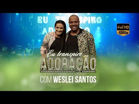Eu Transpiro Adoração | Programa 99 | (18/06/19) Part. Weslei Santos