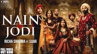Nain Na Jodi | Full Song | Richa Sharma ft. Saar | Charlie Chauhan I Karan Sharmaa | Ampliify Times