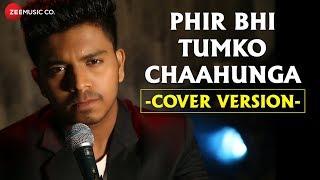 Download lagu Phir Bhi Tumko Chaahunga - Cover Version | Aman Saiyed