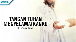 Cover images Tangan Tuhan Menyelamatkanku - Gloria Trio (with lyric)